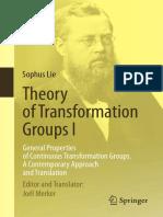 Sophus Lie_ Joel Merker (ed., transl.) - Theory of Transformation Groups I_ General Properties of Continuous Transformation Groups. A Contemporary Approach and Translation-Springer (2015).pdf