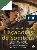 Contos da Academia dos Caçadores de Sombras - Cassandra Clare (oficial)Contos da Academia dos Caçadores de Sombras - Cassandra Clare (oficial).pdf