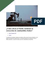 Cómo Afecta Al Medio Ambiente La Extracción de Combustibles Fósiles