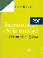 KASPER, W., Sacramento de la unidad. Eucaristia e Iglesia, Santander, 2005.pdf