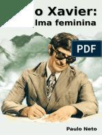 Chico Xavier, Verdadeiramente Uma Alma Feminina-eBook