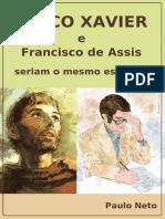 Francisco de Assis e Chico Xavier Seriam o Mesmo Espírito-eBook-v10
