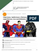 Superman, Spiderman y Batman, Tres Superhéroes, Tres Modalidades de Ciudadano. - El Mostrador
