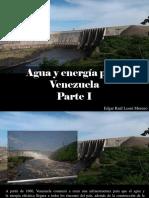 Edgar Raúl Leoni Moreno - Agua y Energía Para Venezuela, Parte I