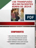 Recusa na transfusão sanguínea em paciente em pacientes testemunhas de Jeová - Slides.pptx