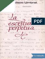 La escritura perpetua - Francisco Umbral.pdf