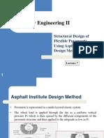 Hwy Eng II - Week 7 - Lecture 7- Structural Design of Flexible Pavements - Asphalt Institute Design Method