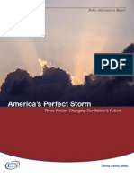 America's Perfect Storm. Three Forces Changing Our Nation's Future