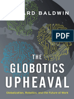 Richard Baldwin - The Globotics Upheaval_ Globalization, Robotics, and the Future of Work (2019, Oxford University Press, USA)(1).pdf