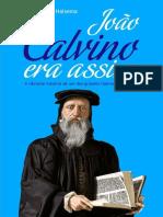 João Calvino Era Assim