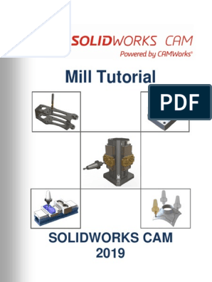 Mill Tutorial: Solidworks Cam 2019