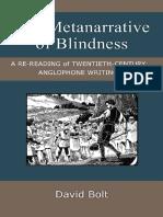 [Corporealities] David Bolt - The Metanarrative of Blindness_ A Re-reading of Twentieth-Century Anglophone Writing (2014, University of Michigan Press).pdf
