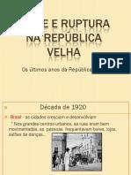 Crise e Ruptura Os Ultimos Anos Da Republica Velha.