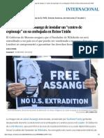 """Ecuador Acusa a Assange de Instalar Un """"Centro de Espionaje"""" en Su Embajada en Reino Unido _ Internacional _ EL PAÍS"""