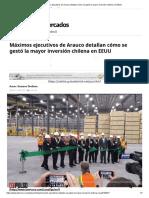 Máximos Ejecutivos de Arauco Detallan Cómo Se Gestó La Mayor Inversión Chilena en EEUU