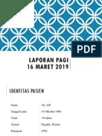 Laporan Pagi 16 Maret 2019