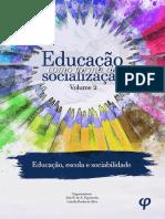 Educação como forma de socialização, volume 2_ educação, escola e sociabilidade - João B. de A. Figueiredo; Camilla Rocha da Silva (Orgs.).pdf
