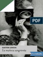 La muneca sangrienta - Gaston Leroux.pdf