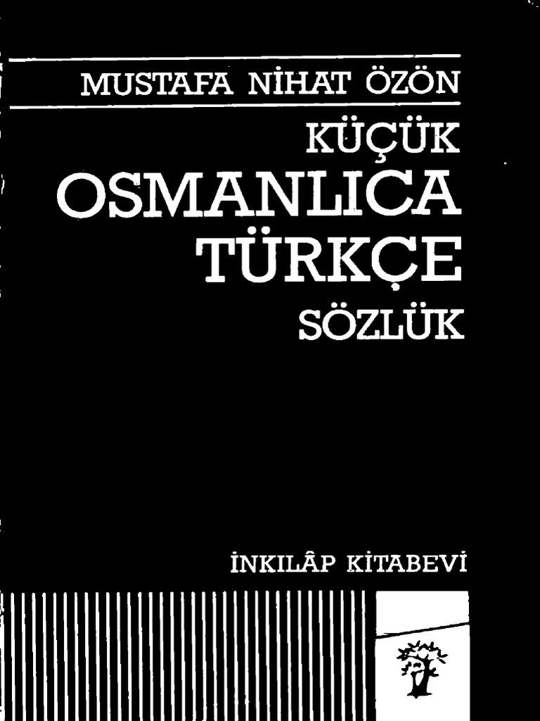 Kuchuk Osmanlica Turkce Sozluk Mustafa Nihad Ozon 1988 864s Pdf