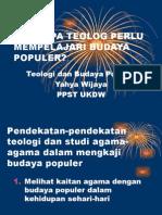 MENGAPA TEOLOGI PERLU MEMPELAJARI BUDAYA POPULER