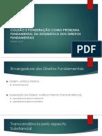 ALEXY, Robert. COLISÃO E PONDERAÇÃO COMO PROBLEMA FUNDAMENTAL DA DOGMÁTICA DOS DIREITOS FUNDAMENTAIS.