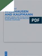 [Beihefte zur Zeitschrift für die alttestamentliche Wissenschaft 490] Aly Elrefaei - Wellhausen and Kaufmann_ Ancient Israel and Its Religious History in the Works of Julius Wellhausen and Yehezkel Kaufmann (2016, Walter de.pdf
