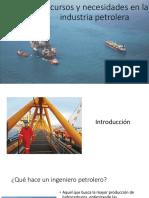 Recursos y Necesidades en la Industria Petrolera