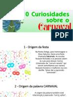 10 Curiosidades Do Carnaval
