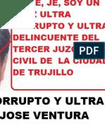PRIMERA DENUNCIA PENAL CONTRA EL JUEZ DELINCUENTE, ARBITRARIO Y PREVARICADOR JOSE VENTURA TORRES MARIN