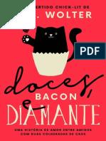 Doces, Bacon e Diamante - L.S. Wolter