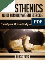 arnold yates - Calistenia_ Guia para exercício corporal completo, construir o seu corpo de sonho em 30 minutos (2016).pdf