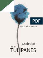 Edurne Maiona - La Soledad de Los Tulipanes