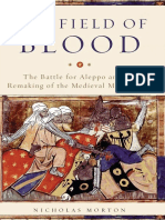 Morton - The Field of Blood; The Battle for Aleppo and the Remaking of the Medieval Middle East (2018)