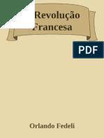 A Revolucao Francesa - Orlando Fedeli