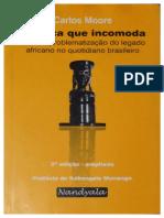 MOORE, Carlos. A África que incomoda.pdf