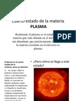 Cuartoestadodelamateria2007 091207082019 Phpapp02 (2)