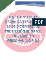 Test Título III Ley Orgánica 15-1999, de 13 de diciembre LOPD.pdf