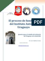 El Proceso de Fundación del Instituto Antártico Uruguayo