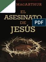 John MacArthur - El Asesinato de Jesús.pdf