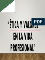 Ética y Valores en La Vida Profesional