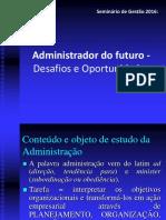 Administrador Do Futuro - Desafios e Oportunidades