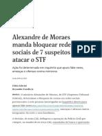 Alexandre de Moraes Manda Bloquear Redes Sociais de 7 Suspeitos de Atacar o STF - 16-04-2019 - Poder - Folha