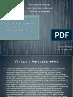 Venezuela Agro-exportadora y Petrolera.