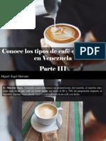 Miguel Ángel Marcano - Conoce Los Tipos de Café Que Existen en Venezuela, Parte III