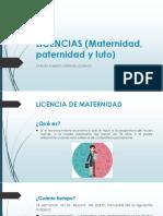 LICENCIAS (Maternidad, Paternidad y Luto)