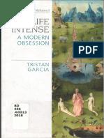 (Speculative Realism) Tristan Garcia - The Life Intense_ A Modern Obsession-Edinburgh University Press (2018).pdf