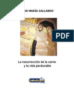 La Resurrección de La Carne y La Vida Perdurable (Juan María Gallardo)