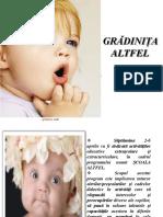 GRADINITA--ALTFEL