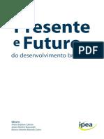 IPEA. Presente e futuro do desenvolvimento brasileiro.pdf