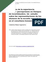 Catalina Meza Ingaramo (2015). Sentidos de La Experiencia Escolar Percepciones en Tiempos de Incertidumbre. Un Estudio Sobre Las Represe (..)